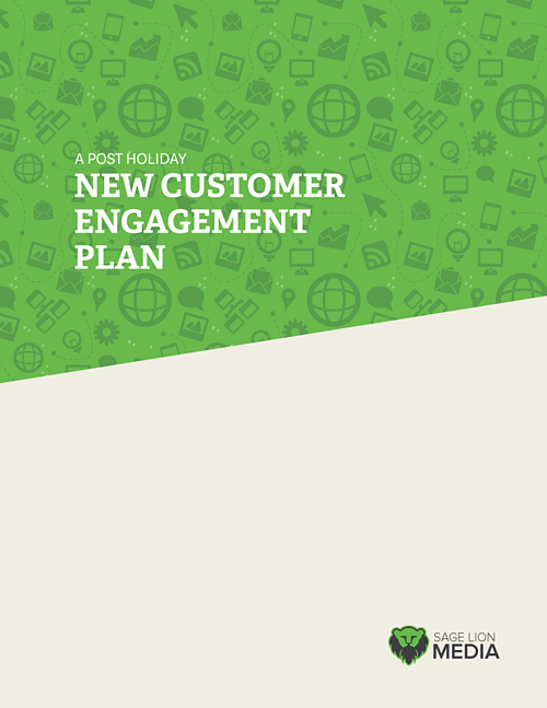 A Post Holiday New Customer Engagement Plan, Sage Lion Media